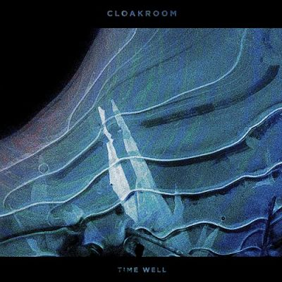Cloakroom - Time Well (2017) 320 kbps