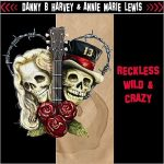 Danny B. Harvey & Annie Marie Lewis - Reckless, Wild & Crazy (2017) 320 kbps