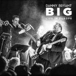 Danny Bryant – Big – Live In Europe [2CD] (2017) 320 kbps