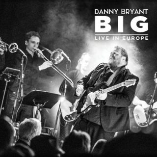Danny Bryant - Big - Live In Europe [2CD] (2017) 320 kbps