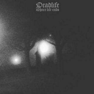Deadlife - Where Life Ends (2017) 320 kbps