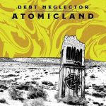 Debt Neglector – Atomicland (2017) 320 kbps
