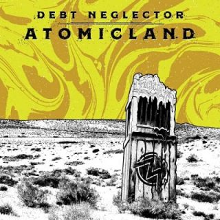 Debt Neglector - Atomicland (2017) 320 kbps