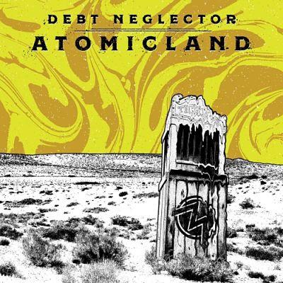Debt Neglector - Atomicland (2017) 320 kbps