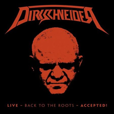 Dirkschneider - Back to the Roots - Accepted! [Live] (2017) 320 kbps