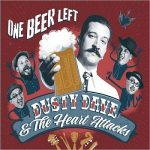 Dusty Dave & The Heart Attacks – One Beer Left (2017) 320 kbps
