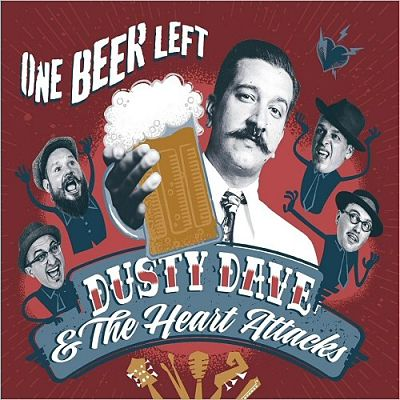 Dusty Dave & The Heart Attacks - One Beer Left (2017) 320 kbps