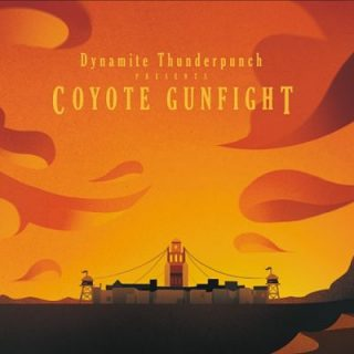 Dynamite Thunderpunch - Coyote Gunfight (2017) 320 kbps