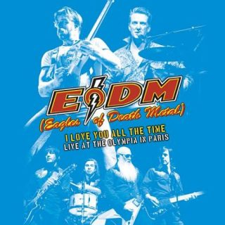 Eagles of Death Metal - I Love You All The Time: Live At The Olympia Paris (2017) 320 kbps