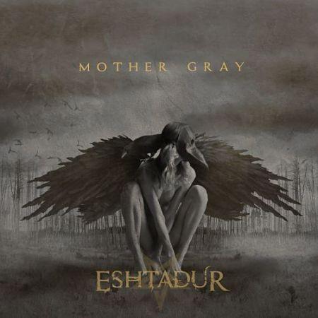 Eshtadur - Mother Gray (2017) 320 kbps