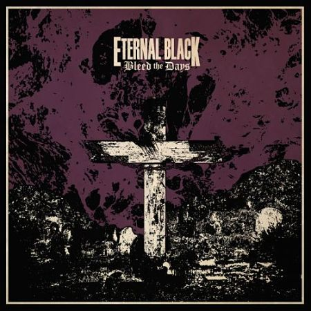 Eternal Black - Bleed the Days (2017) 320 kbps