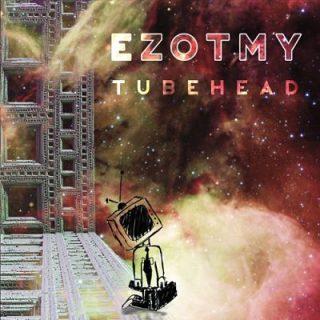 Ezotmy - Tubehead (2017) 320 kbps