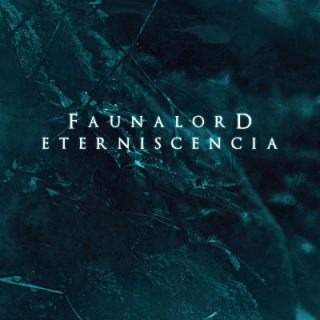 Faunalord - Eterniscencia (2017) 320 kbps