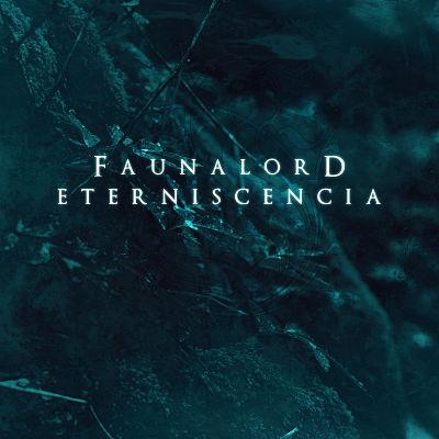 Faunalord - Eterniscencia (2017) 320 kbps