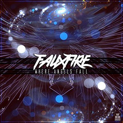 Fauxfire - Where Angels Fall (2017) 320 kbps