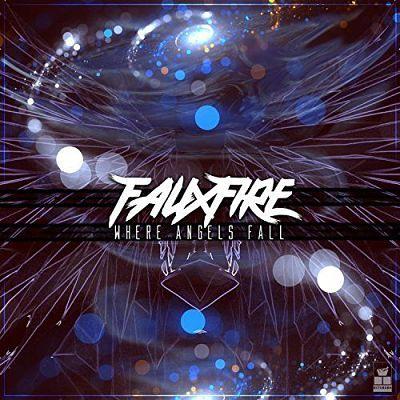 Fauxfire - Where Angels Fall (2017) 320 kbps