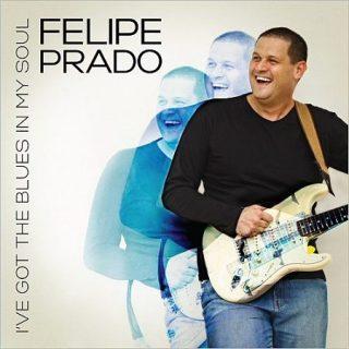 Felipe Prado - I've Got The Blues In My Soul (2017) 320 kbps