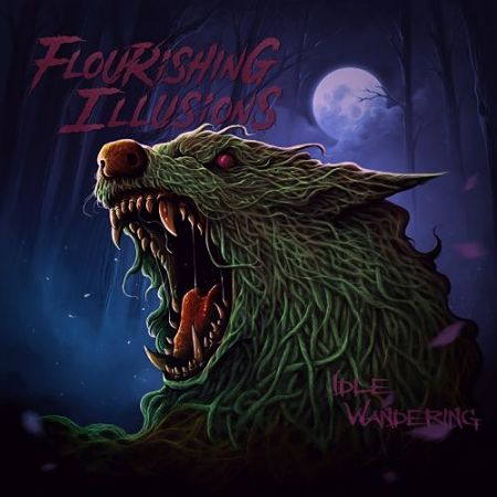 Flourishing Illusions - Idle Wandering (2017) 320 kbps