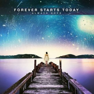 Forever Starts Today - Always Hope (2017) 320 kbps