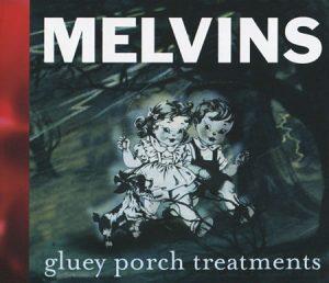 Gluey Porch Treatments [1987] (Reissue1999)