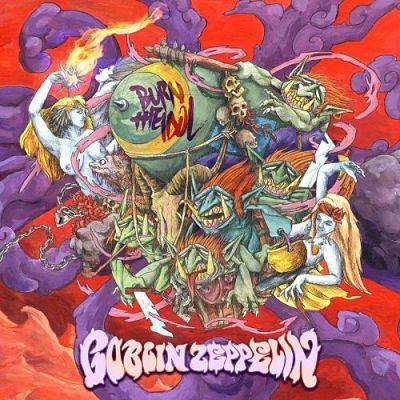 Goblin Zeppelin - Burn The Idol (2017) 320 kbps