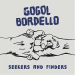Gogol Bordello – Seekers and Finders (2017) 320 kbps