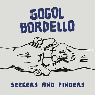 Gogol Bordello - Seekers and Finders (2017) 320 kbps