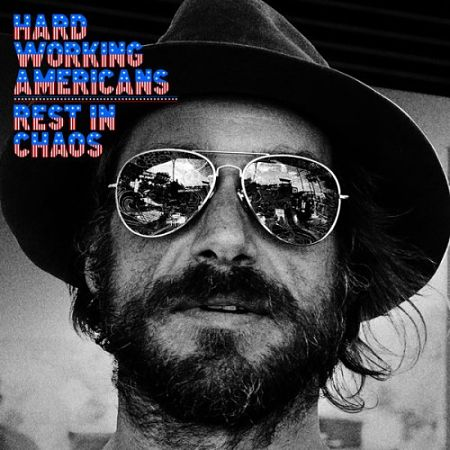 Hard Working Americans - Rest In Chaos (2016) 320 kbps