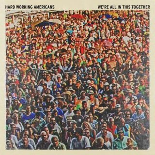 Hard Working Americans - We're All in This Together [Live] (2017) 320 kbps