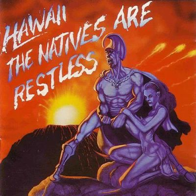 Hawaii (Marty Friedman) - The Native Are Restless (1985) [2007, Axe KILLER] 320 kbps + Scans