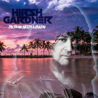 Hirsh Gardner - My Brain Needs A Holiday (2017) 320 kbps