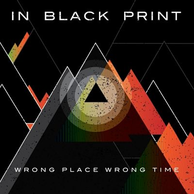 In Black Print - Wrong Place Wrong Time (2017) 320 kbps