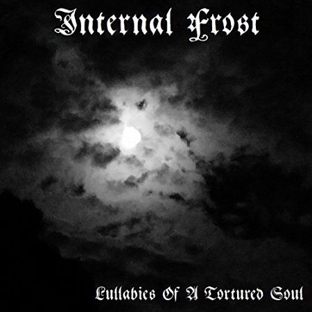 Internal Frost - Lullabies of a Tortured Soul (2017) 320 kbps