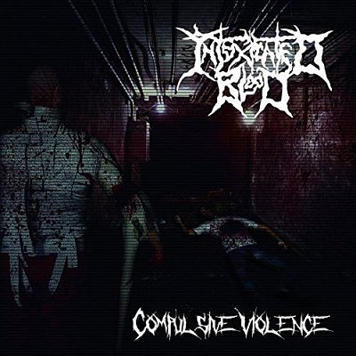 Intoxicated Blood - Compulsive Violence (2017) 320 kbps