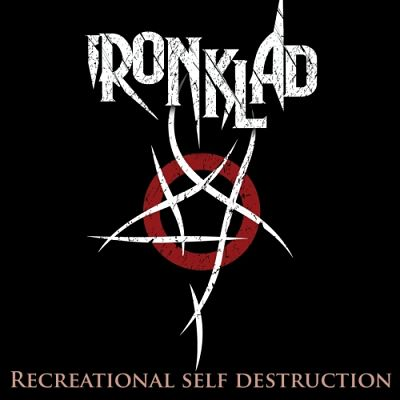 Ironklad - Recreational Self Destruction (2017) 320 kbps