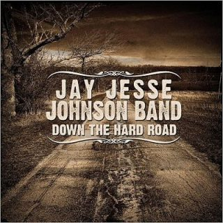 Jay Jesse Johnson Band - Down The Hard Road (2017) 320 kbps