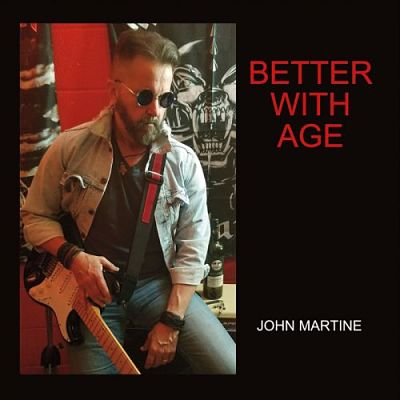 John Martine - Better With Age (2017) 320 kbps