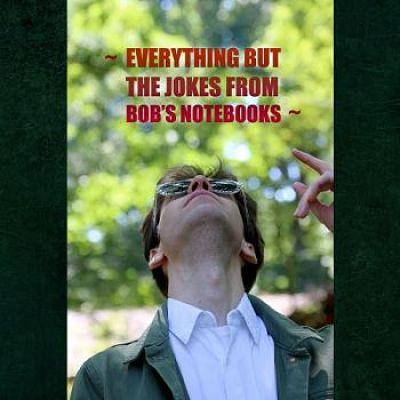 Julian Cartwright - Everything But The Jokes From Bob's Notebooks (2017) 320 kbps