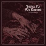 Justice For The Damned – Dragged Through The Dirt (2017) 320 kbps
