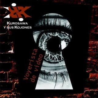Kurosawa y Sus Kojones - Voyerista de Video (2017)