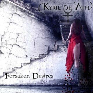 Kyrie de 'Ath - Forsaken Desires [EP] (2017) 320 kbps