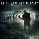 La Fin Absolute du Monde - Killing the Host (2017) 320 kbps