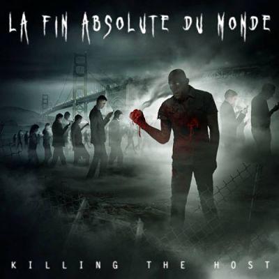 La Fin Absolute du Monde - Killing the Host (2017) 320 kbps