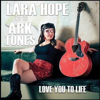 Lara Hope & The Ark-Tones - Love You To Life (2017) 320 kbps