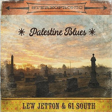 Lew Jetton & 61 South - Palestine Blues (2017) 320 kbps
