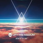Lift the Medium – Moment in Time (2017) 320 kbps