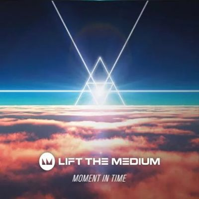 Lift the Medium - Moment in Time (2017) 320 kbps