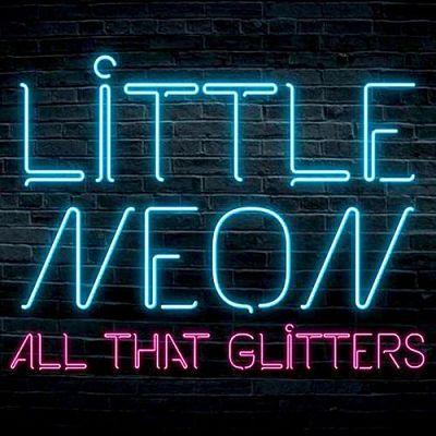 Little Neon - All That Glitters (2017) 320 kbps