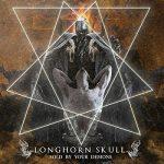 Longhorn Skull - Sold by Your Demons (2017) 320 kbps