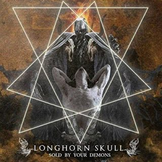 Longhorn Skull - Sold by Your Demons (2017) 320 kbps